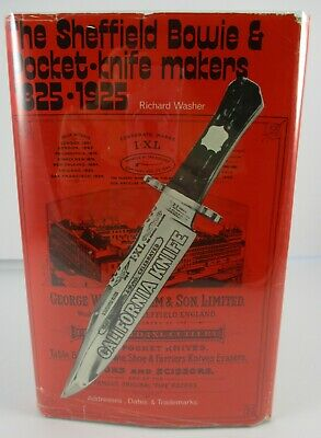 The Sheffield Bowie & Pocket Knife Makers 1825-1925 Richard Washer 1974 1st Book