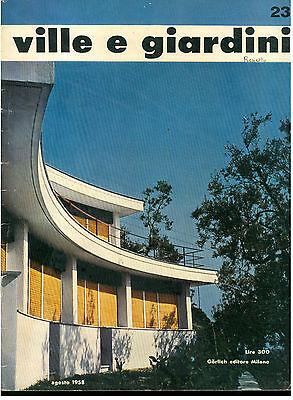 VILLE E GIARDINI 23 GORLICH AGOSTO 1958 RIVISTA ARCHITETTURA