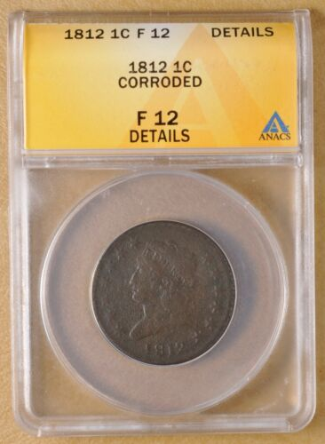 1812 Classic Head Large Cent ANACS F 12 Details