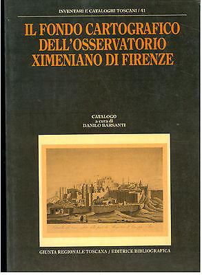 BARSANTI DANILO IL FONDO CARTOGRAFICO DELL'OSSERVATORIO XIMENIANO DI FIRENZE