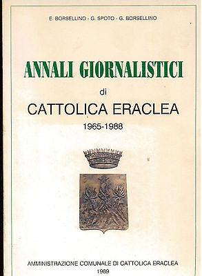 BORSELLINO SPOTO ANNALI GIORNALISTICI DI CATTOLICA ERACLEA 1965-1988 AGRIGENTO