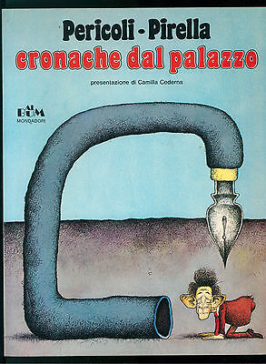 PERICOLI PIRELLA CRONACHE DAL PALAZZO MONDADORI  1979 AL BUM CAMILLA CEDERNA