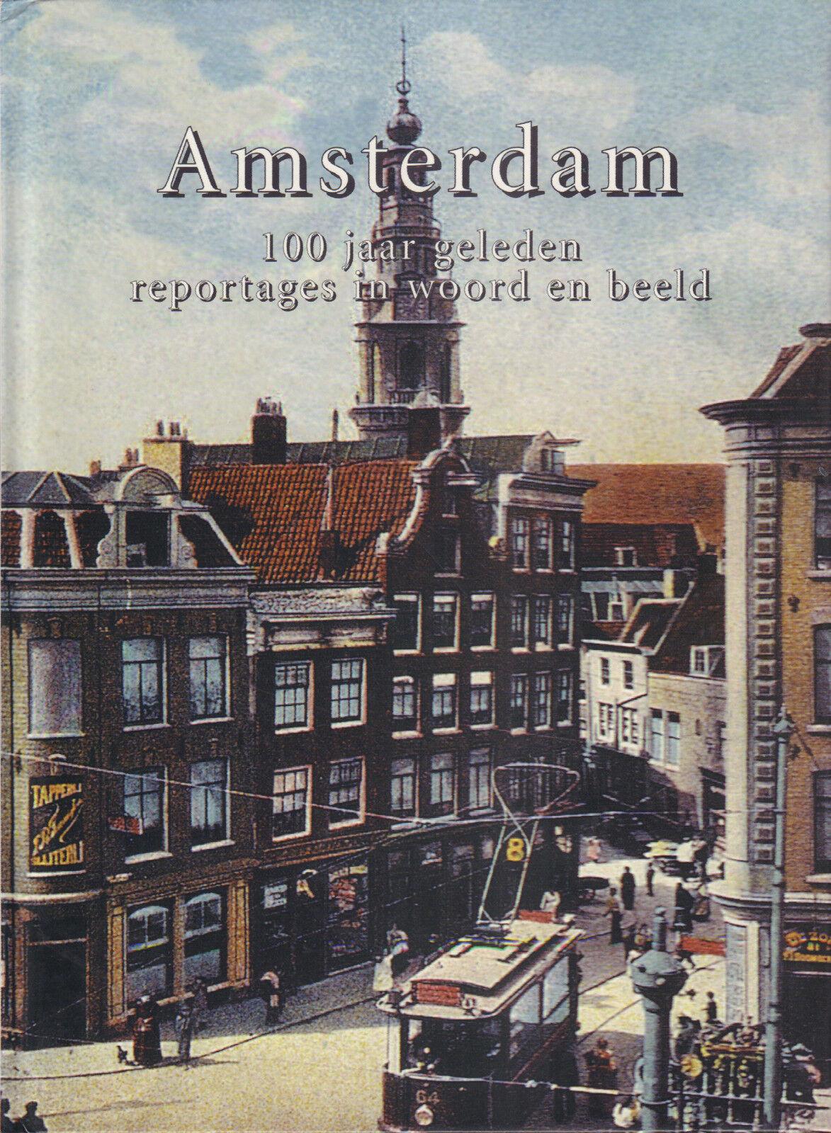 AMSTERDAM 100 JAAR GELDEN (REPORTAGES IN WOORD EN BEELD)