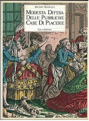 MANDEVILLE BERNARD MODESTA DIFESA DELLE PUBBLICHE CASE DI PIACERE ELECTA 1979