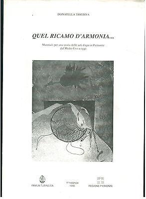 TAVERNA DONATELLA QUEL RICAMO D'ARMONIA FAMIJA TURINEISA 1995 PIEMONTE MEDIO EVO