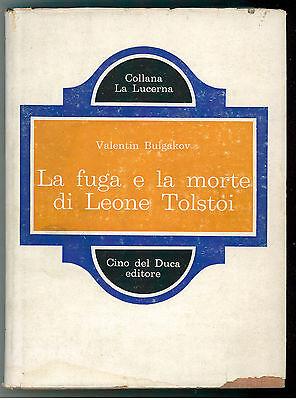 BULGAKOV VALENTIN LA FUGA E LA MORTE DI LEONE TOLSTOI CINO DEL DUCA 1963 I° EDIZ