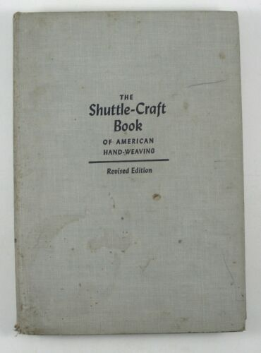 1959 - The Shuttle Craft Book of American Hand Weaving - Crafts