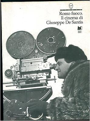 TOFFETTI SERGIO ROSSO FUOCO IL CINEMA DI GIUSEPPPE DE SANTIS LINDAU 1996