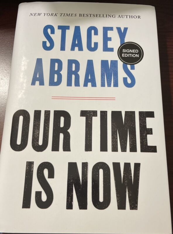 STACEY ABRAMS SIGNED Our Time Is Now, Autographed Book First Edition, Biden