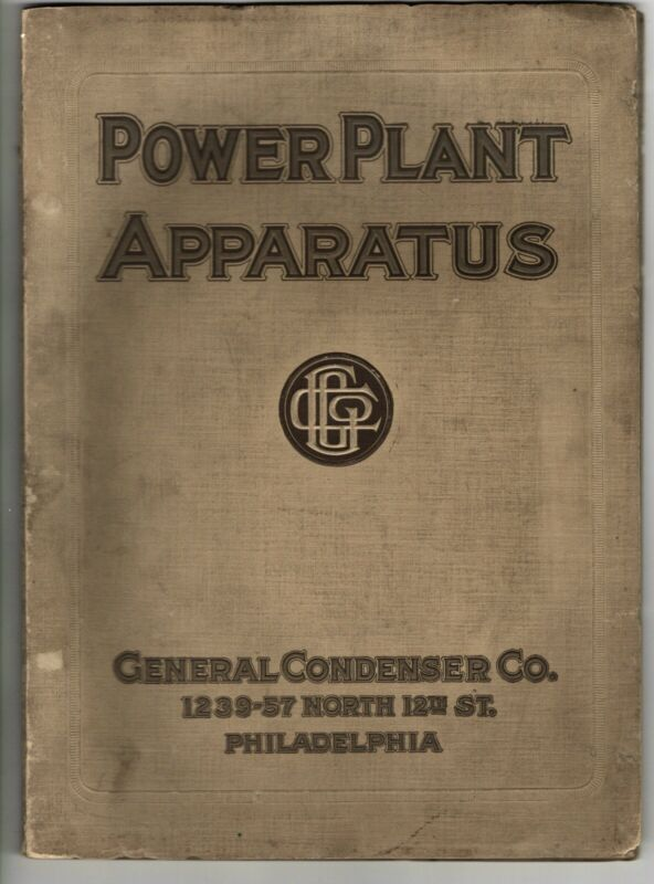 1913 GENERAL CONDENSER CO POWER PLANT APPARATUS TRADE CATALOG STEAM ENGINE