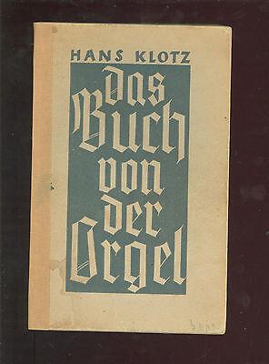 Das Buch von der Orgel. Über Wesen und Aufbau des Orgelwerkes Orgelpflege