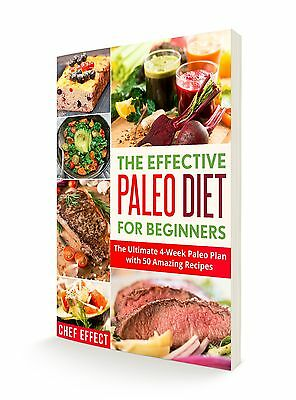The Effective Paleo Diet For Beginners  The Ultimate 4 Week Paleo Plan