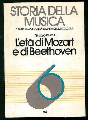 PESTELLI G. STORIA DELLA MUSICA ETA' DI MOZART E DI BEETHOVEN EDT 1979 AUTOGRAFO
