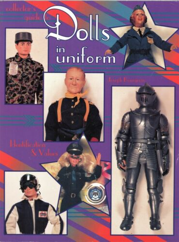 Vintage Dolls in Uniform - Types Makers Dates / In-Depth Illustrtd Book + Values