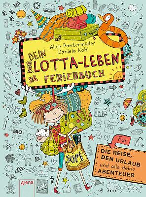 Dein Lotta-Leben. Ferienbuch, Alice Pantermüller
