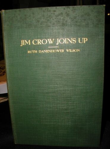 Jim Crow Joins Up~Ruth Danehower Wilson~Study of Negroes in Armed Services; 1945