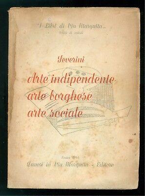 SEVERINI GINO ARTE INDIPENDENTE BORGHESE SOCIALE DANESI 1944 LIBRI VIA MARGUTTA