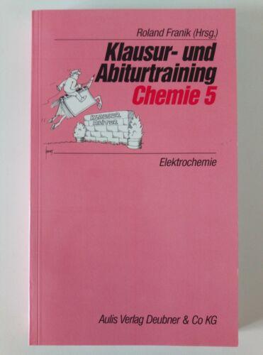 Klausur- und Abiturtraining Chemie 5 Elektrochemie
