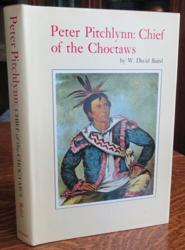 Peter Pitchlynn Choctaw biography Baird OU Press 1st ed. 1972 VG condition