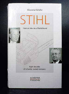 Stihl: From an Idea to a World Brand 8 Decades of Family Owned Company Schafer