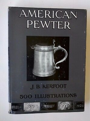 American Pewter J B  Kerfoot Crown Bonanza With Dust Jacket Essential Reference