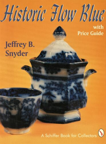 Historic Flow Blue China - Identification Pattern Dates Values / In-Depth Book