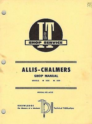 Allis Chalmers 5020 5030 Tractors It Shop Manual Ac-32 New