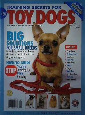 TRAINING SECRETS FOR TOY DOGS  Popular Dog Series Book Dog Fancy 130 Pages NEW