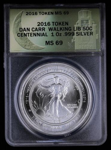 2016 Token Dan Carr Walking Liberty 50c Centennial 1oz Fine Silver ANACS MS69