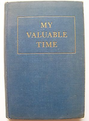 1938 1st Edition MY VALUABLE TIME: THE STORY OF PAUL BRIDGMAN BOYD