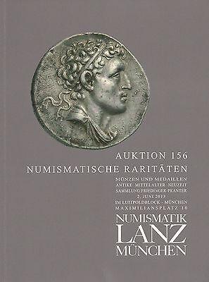 LANZ AUKTION 156 Katalog 2013 NUMISMATIC RARITIES Antike Mittelalter Neuzeit ~BA