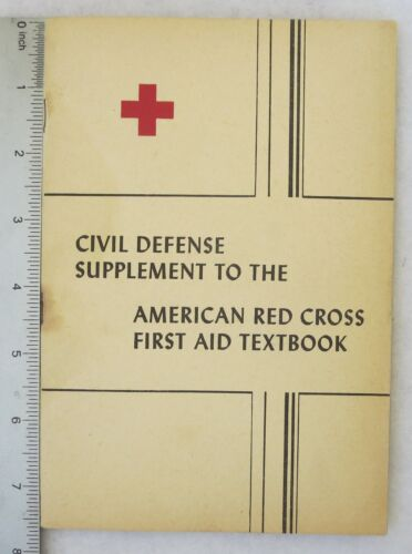 1951 Vintage AMERCIAN RED CROSS FIRST AID BOOKLET, CIVIL DEFENSE SUPPLEMENT