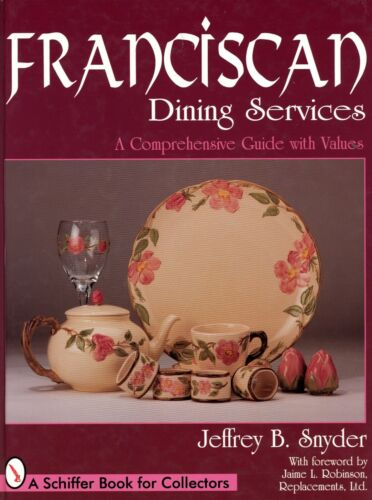 Franciscan Pottery China – Forms Marks Patterns Values Etc. / Illustrated Book