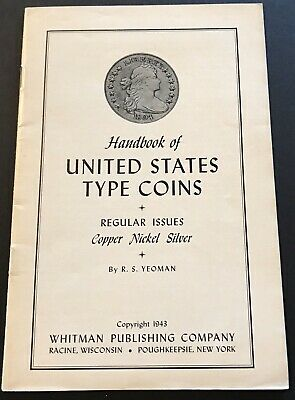 1943 HANDBOOK OF UNITED STATES TYPE  COINS  BY R.S. YEOMAN