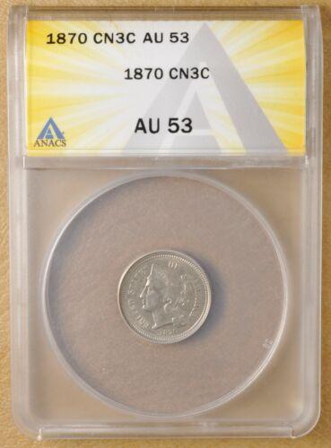 1870 Copper Nickel Three Cent Piece ANACS AU53