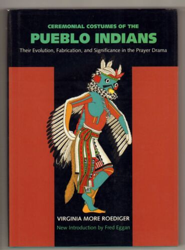 CEREMONIAL COSTUMES OF PUEBLO INDIANS: THEIR EVOLUTION Book by Roediger in DJ