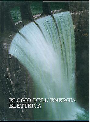 LANZAVECCHIA GIUSEPPE ELOGIO DELL'ENERGIA ELETTRICA SCHEIWILLER 1998 ELETTRICITA