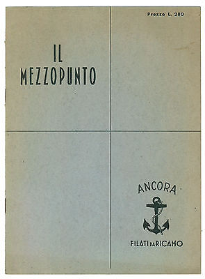IL MEZZOPUNTO ANCORA ANNI '60 LAVORI FEMMINILI UNCINETTO RICAMO