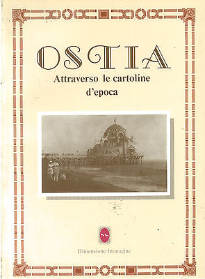OSTIA ATTRAVERSO LE CARTOLINE D'EPOCA DIMENSIONE IMMAGINE 1987 LAZIO STORIA