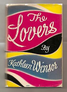 THE LOVERS by KATHLEEN WINSOR 1952 1st EDITION W/DJ * PASSION AND ROMANCE