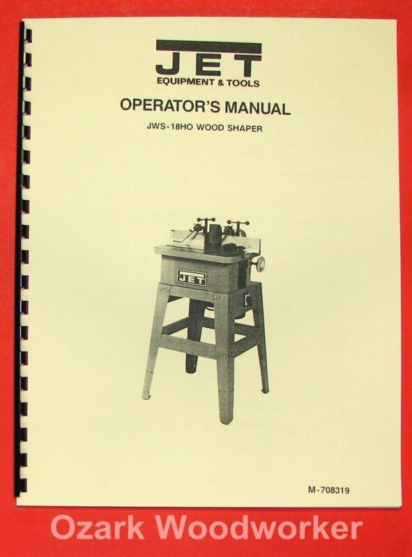JET/Asian JWS-18HO Wood Shaper Operator