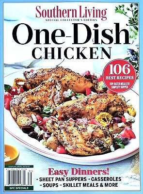 SOUTHERN LIVING MAGAZINE ONE-DISH CHICKEN 106 BEST RECIPES EASY DINNERS '18