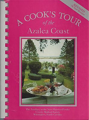 WILMINGTON NC *A COOK'S TOUR OF AZALEA COAST COOK BOOK NEW HANOVER-PENDER COUNTY