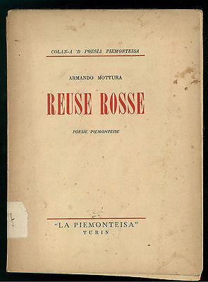 MOTTURA ARMANDO REUSE ROSSE POESIE PIEMONTEISE LA PIEMONTEISA 1947  AUTOGRAFO
