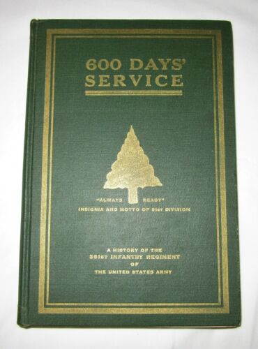 600 Days Service History of 361st Infantry Regiment History 91st Division in WWI