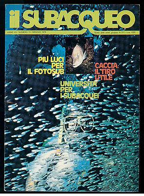 IL SUBACQUEO RIVISTA NUM. 72 ANNO VII MAGGIO 1979 EDIZ. LA CUBA SUBACQUEA