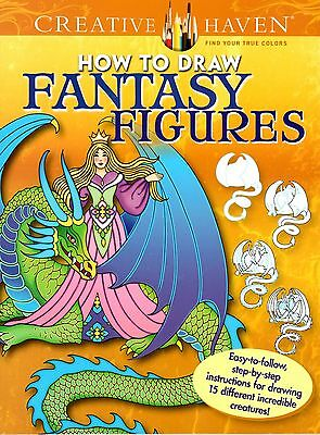 How To Draw Fantasy Figures: Easy-To-Follow, Step-By-Step