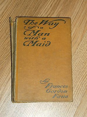 1902 HC THE WAY OF A MAN WITH A MAID by FRANCES GORDON FANE (The Way Of Man With A Maid)
