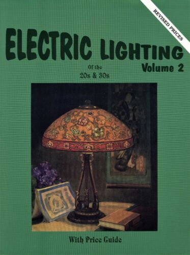 Electric Lighting of the 1920s and 1930s - Makers Models / Book + Value Guide