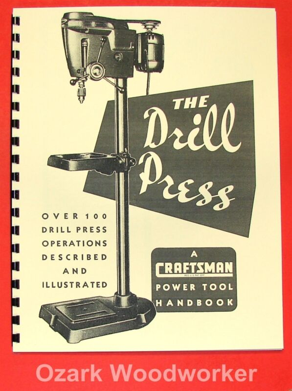 CRAFTSMAN The Drill Press Handbook Learn how to operate 100 different ways 0187